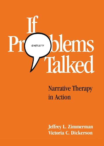 If Problems Talked: Narrative Therapy in Action - The Guilford Family Therapy (Hardback)