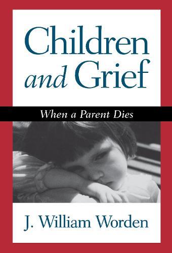 Children and Grief: When a Parent Dies (Hardback)