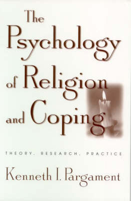 The Psychology of Religion and Coping: The Theory, Research, Practice (Hardback)