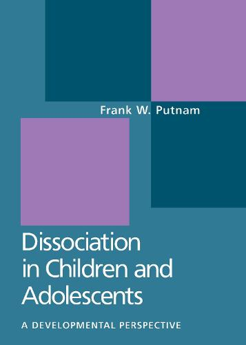 Dissociation In Children And Adolescents: A Developmental Perspective (Hardback)