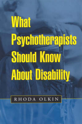 What Psychotherapists Should Know About Disability (Hardback)