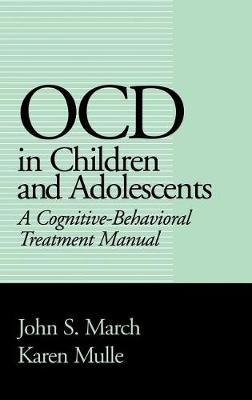 OCD in Children and Adolescents: A Cognitive-Behavioral Treatment Manual (Hardback)