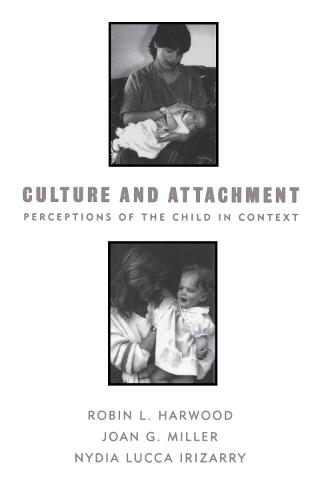 Culture and Attachment: Perceptions of the Child in Context (Paperback)