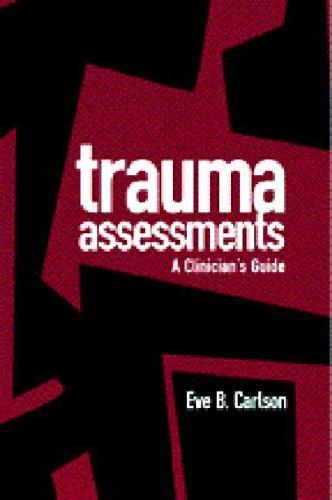 Trauma Assessments: A Clinician's Guide (Hardback)