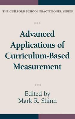 Advanced Applications Of Curriculum Based Measurement - The Guilford School Practitioner Series (Hardback)