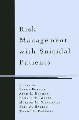 Risk Management with Suicidal Patients (Hardback)