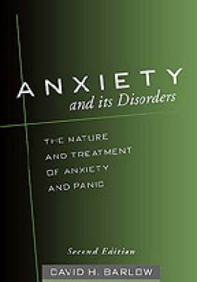 Anxiety and Its Disorders: The Nature and Treatment of Anxiety and Panic (Hardback)