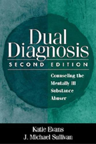 Dual Diagnosis: Counseling the Mentally Ill Substance Abuser (Paperback)