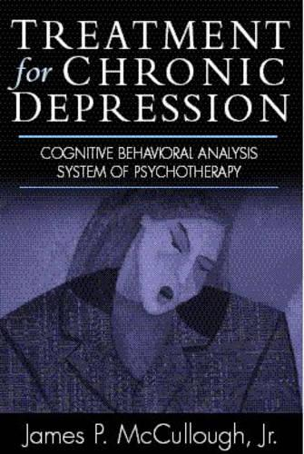 Treatment for Chronic Depression: Cognitive Behavioral Analysis System of Psychotherapy (CBASP) (Hardback)