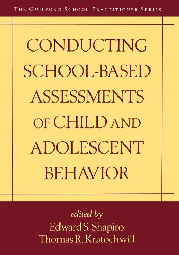 Conducting School-Based Assessments of Child and Adolescent Behavior - The Guilford School Practitioner Series (Hardback)