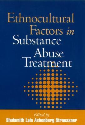 Ethnocultural Factors in Substance Abuse Treatment (Hardback)