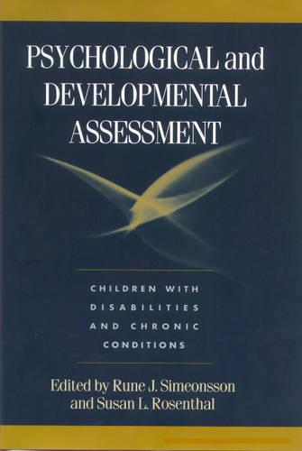Psychological and Developmental Assessment: Children with Disabilities and Chronic Conditions (Hardback)