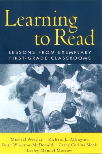 Learning to Read: Lessons from Exemplary First-Grade Classrooms - Solving Problems in the Teaching of Literacy (Paperback)