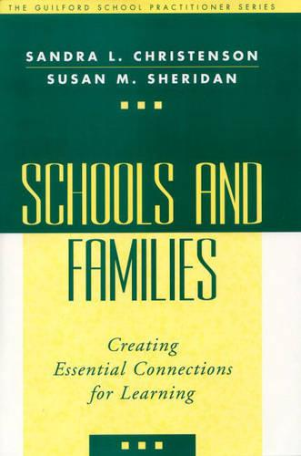 Schools and Families: Creating Essential Connections for Learning - The Guilford School Practitioner Series (Hardback)