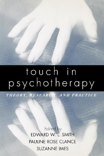 Touch in Psychotherapy: Theory, Research, And Practice (Paperback)