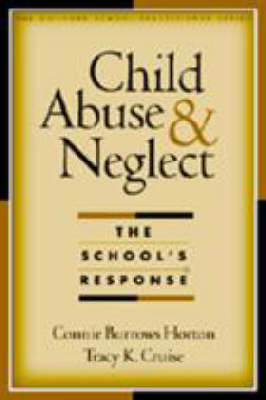Child Abuse and Neglect: The School's Response (Hardback)