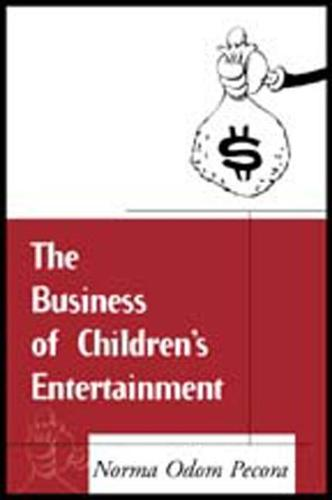 The Business of Children's Entertainment - The Guilford Communication Series (Paperback)