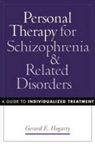 Personal Therapy for Schizophrenia and Related Disorders: A Guide to Individualized Treatment (Hardback)