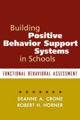 Building Positive Behavior Support Systems in Schools: Functional Behavioral Assessment (Paperback)
