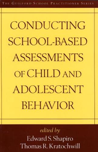 Conducting School-Based Assessments of Child and Adolescent Behavior - The Guilford School Practitioner Series (Paperback)