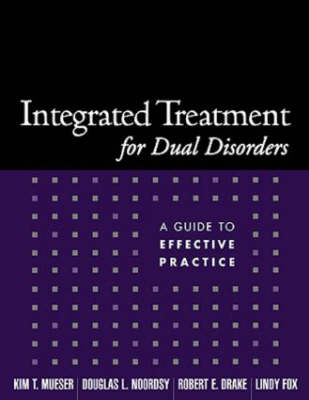 Integrated Treatment for Dual Disorders: A Guide to Effective Practice - Treatment Manuals for Practitioners (Paperback)