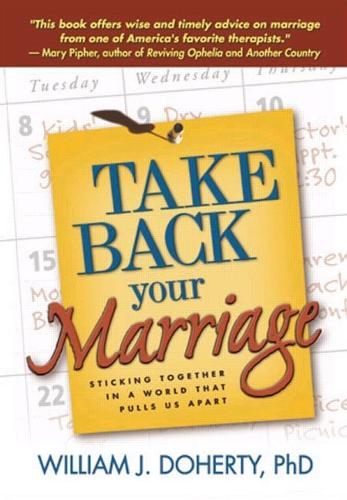 Take Back Your Marriage: Sticking Together in a World That Pulls Us Apart (Paperback)