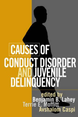 Causes of Conduct Disorder and Juvenile Delinquency (Hardback)