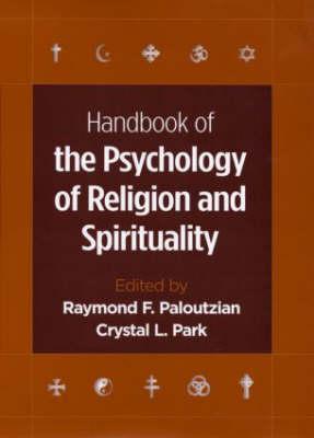Handbook of the Psychology of Religion and Spirituality (Hardback)