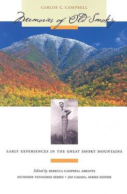 Memories of Old Smoky: Early Experiences in the Great Smoky Mountains (Paperback)