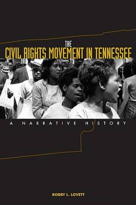 The Civil Rights Movement in Tennessee: A Narrative History (Hardback)