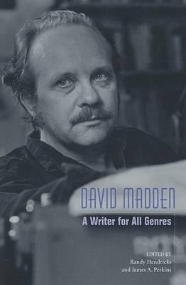 David Madden: A Writer for All Genres (Hardback)