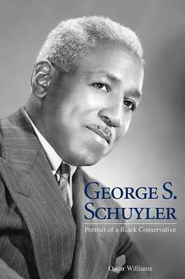 George S. Schuyler: Portrait of a Black Conservative (Hardback)