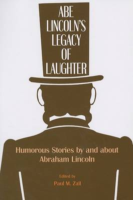 Abe Lincoln's Legacy of Laughter: Humorous Stories by and about Abraham Lincoln (Paperback)