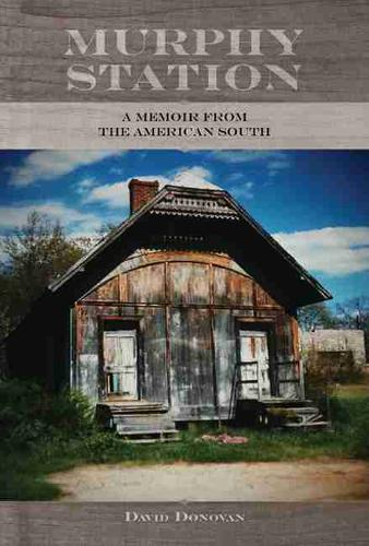Murphy Station: A Memoir from the American South (Hardback)