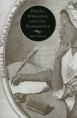 Phillis Wheatley and the Romantics (Hardback)