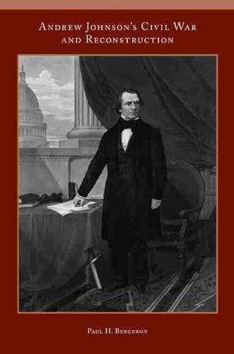 Andrew Johnson's Civil War and Reconstruction (Paperback)