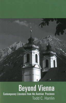 Beyond Vienna: Contemporary Literature From the Austrian Provinces (Paperback)