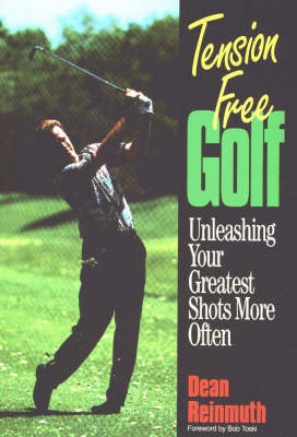 Tension Free Golf: Unleashing Your Greatest Shots More Often (Hardback)