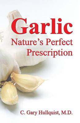 Garlic-Nature's Perfect Prescription (Paperback)