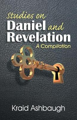 Studies on Daniel and Revelation: A Compilation (Paperback)