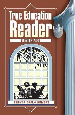 True Education Reader: Fifth Grade - True Education Reader 5 (Paperback)