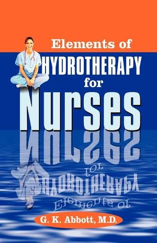 Elements of Hydrotherapy for Nurses (Paperback)