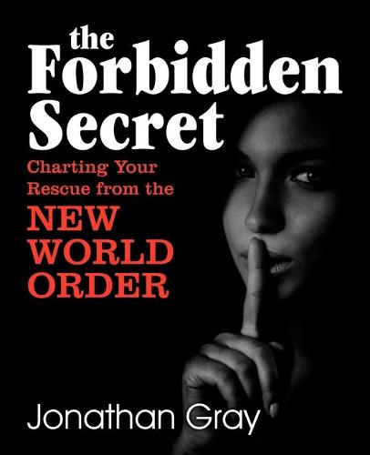 The Forbidden Secret: How to Survive What the Elite Have Planned for You (Paperback)