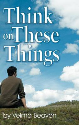 Think on These Things (Hardback)