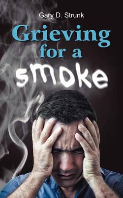 Grieving for a Smoke (Paperback)