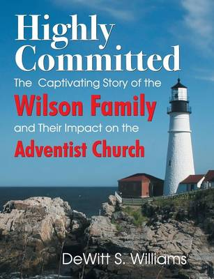 Highly Committed: The Wilson Family Story (Paperback)