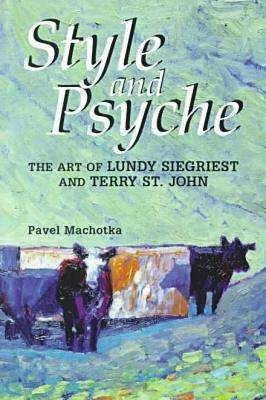 Style and Psyche: The Art of Lundy Siegriest and Terry St.John - Perspectives on Creativity (Paperback)