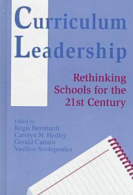 Curriculum Leadership: Rethinking Schools for the 21st Century (Hardback)