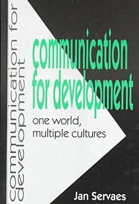 Communication for Development: One World, Multiple Cultures - Hampton Press Communication Series: Communication, Culture & Social Change (Hardback)