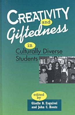 Creativity and Giftedness in Culturally Diverse Students - Perspectives on Creativity (Hardback)